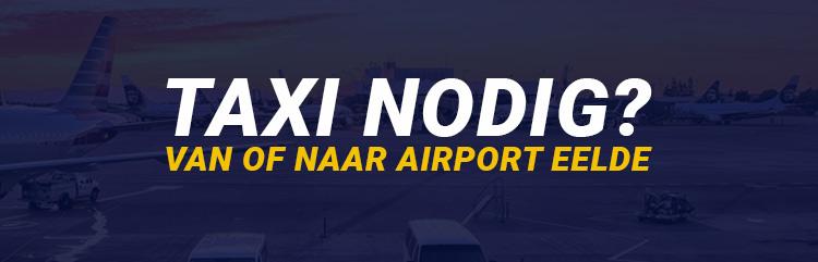 Taxi Groningen Airport Eelde
