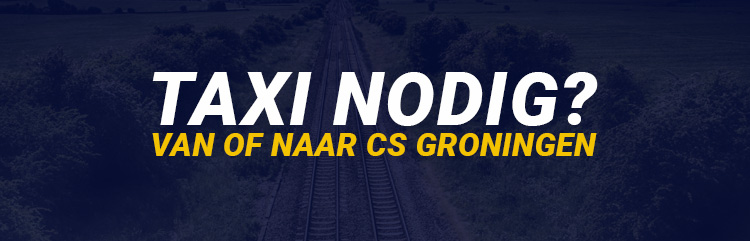 Taxi Centraal Station Groningen